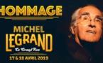 Concert hommage à Michel Legrand les 17 & 18 avril 2019 au Grand Rex, Paris