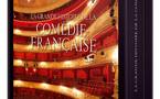 La grande histoire de la Comédie Française par Hélène Tierchant et Gérard Watelet aux éditions Télémaque