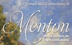 Le Temps des collections II Menton, deux siècles de représentations. Exposition galerie du Palais de l'Europe 9 novembre 2019 au 18 janvier 2020