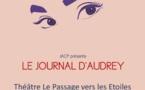 """""""Le Journal d'Audrey"""" au Théâtre Le Passage vers les Etoiles, Paris"""