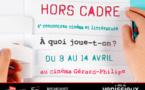 Hors Cadre, 4e rencontres cinéma et littérature au cinéma Gérard-Philipe de Vénissieux (69), du 9 au 14 avril 2013