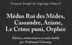 Médus Roi des Mèdes, Cassandre, Ariane, le Crime Puni, Orphée, de François-Joseph de Lagrange-Chancel, L'Harmattan, Collection Théâtres
