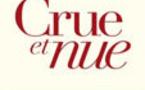 « Crue et Nue », de Eva Darlan (éditions Jean-Claude Gawsewitch). Dédicace à Aubenas (07) le 1er juin 2013
