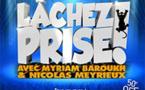 """Festival d'Avignon Off 2015 : Myriam Barouka et Nicolas Meyrieux dans """"Lachez prise"""", du 4 au 26 juillet à l'Arte Bar à 20h30"""