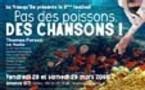 Annonay, la Presqu'île. Des chansons, pas des poissons. 28-29 mars 2008