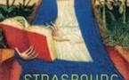 Strasbourg, Musée de l'Œuvre Notre-Dame : Strasbourg 1400, Un foyer d'art dans l'Europe Gothique. L'exposition rassemble 120 œuvres. Jusqu'au 6 juillet 2008
