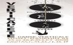 25-26 juillet. Montdauphin, Hautes Alpes : Festival Vertical'été - Danse verticale. Direction Isabelle Mazuel et Olivier Farge, Eric Lecomte, Sylvie Guillermin, ...