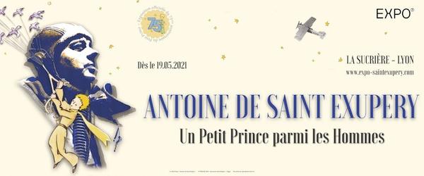 Lyon, Toulouse, exposition « Antoine de Saint Exupéry, Un Petit Prince parmi les Hommes »